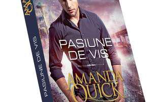 """Pasiune de vis"", un nou roman din seria Arcane de Amanda Quick"