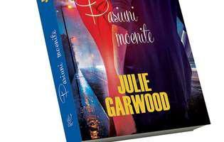 """Pasiuni mocnite"", o carte incendiară de Julie Garwood"