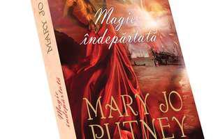 """Mary Jo Putney îți propune să citești """"Magie îndepărtată"""""""