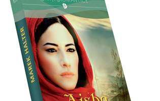 Aisha, ultimul volum din trilogia Iubirile Orientului