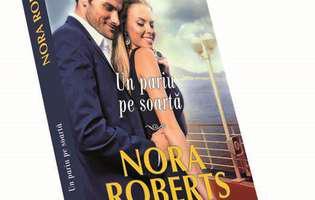 """""""Un pariu pe soartă"""", lansat de Nora Roberts"""