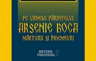 Pe urmele Părintelui Arsenie Boca