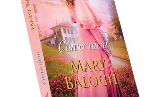 """Cântec tăcut"" de Mary Balogh, o poveste de dragoste neobișnuită"