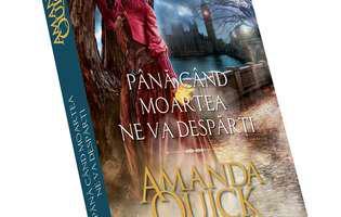 """""""Până când moartea ne va despărți"""", un roman plin de suspans de Amanda Quick"""