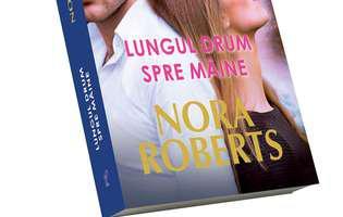 """""""Lungul drum spre mâine"""" de Nora Roberts, tragedia care a unit destine. Coperta"""