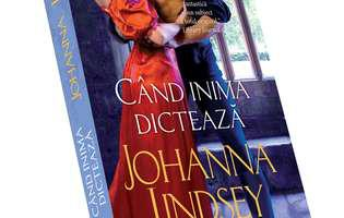 """""""Când inima dictează"""" de Johanna Lindsey. Prințesa pierdută s-a îndrăgostit"""