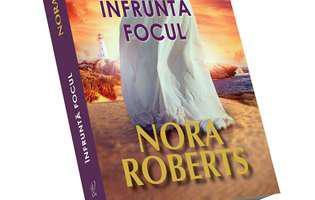 """""""Înfruntă focul"""" de Nora Roberts, iubiri pierdute în luptă cu forțe malefice"""