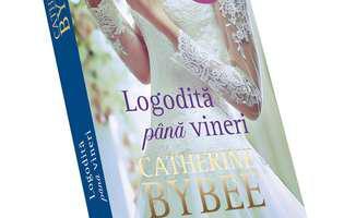 Logodită până vineri de Catherine Bybee