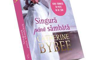 Singură până sâmbătă de Catherine Bybee