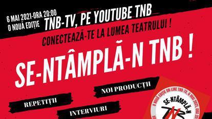 (P) TNB TV, prima televiziune dedicată teatrului, revine cu o nouă serie de emisiuni