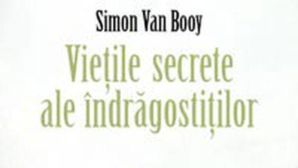 """""""Vieţile secrete ale îndrăgostiţilor"""", de Simon Van Booy"""