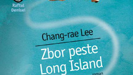"""""""Zbor peste Long Island"""", de Chang-rae Lee"""