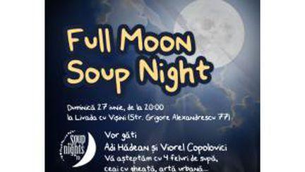 """Full Moon Soup Night"" la Livada cu Vişini"