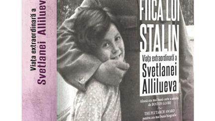 (P) Fiica lui Stalin de Rosemary Sullivan, o biografie excepțională