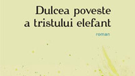 Dulcea poveste a tristului elefant (carte)