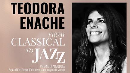 From Classical to Jazz: Rapsodiile Române de Enescu,  într-o versiune originală, concepută de Teodora Enache