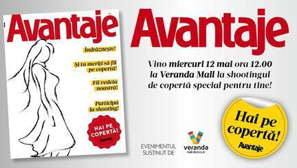 Hai pe copertă! Revista Avantaje și Veranda Mall te invită să participi la castingul pentru copertă