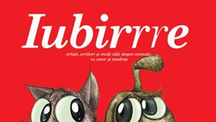 """""""Iubirrre"""" – o carte de dedicata animalelor"""