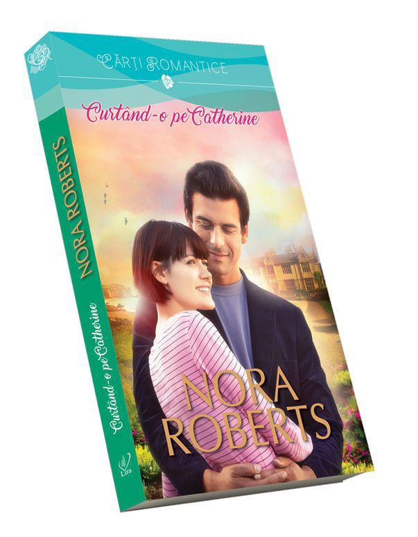 """""""Curtând-o pe Catherine"""" este primul volum din seria surorilor Calhoun, de Nora Roberts"""